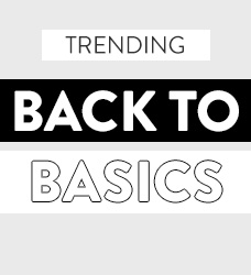 Shop our back to basics collection