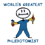 World's Greatest Phlebotomist