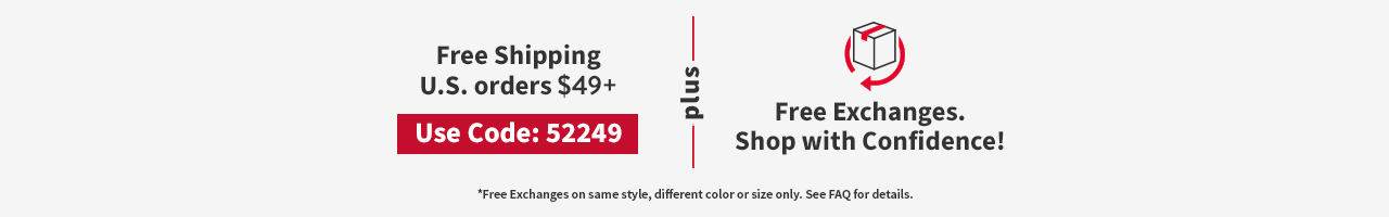 Free Shipping U.S. orders $49 code 52249 Plus Free Exchanges See FAQ for Details